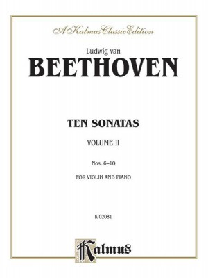Ludwig van Beethoven: Ten Violin Sonatas, Volume II (Nos. 6-10)