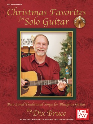 Dix Bruce: Christmas Favorites for Solo Guitar