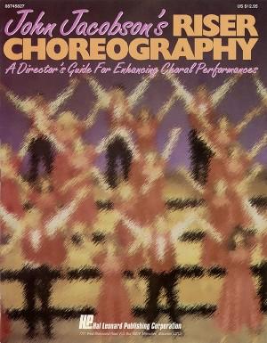 John Jacobson: John Jacobson's Riser Choreography Resource