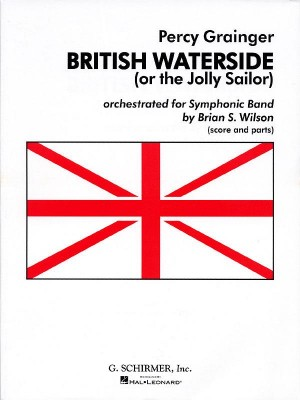 Percy Grainger: British Waterside (The Jolly Sailor)