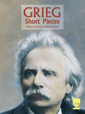 Edvard Grieg: Grieg - Short Pieces