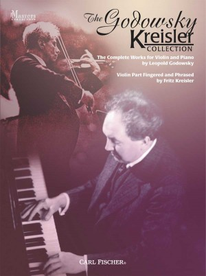 Godowsky: The Godowsky/Kreisler Collection