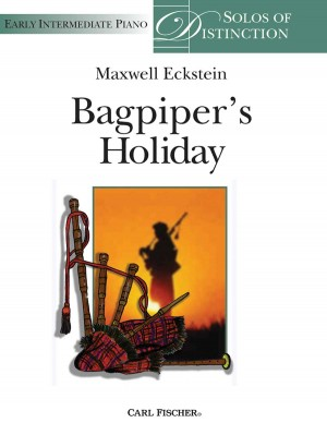 Maxwell Eckstein: Bagpiper's Holiday