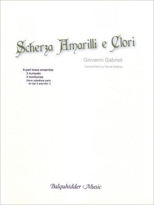 Giovanni Gabrieli: Scherza Amarilli E Glori