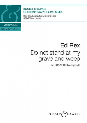 Newton-Rex, E: Do not stand at my grave and weep