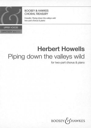 Howells, H: Piping down the valleys wild
