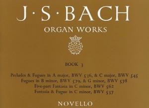 Johann Sebastian Bach: Organ Works Book 3: Preludes, Fugues & Fantasia