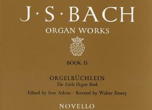 Johann Sebastian Bach: Organ Works Book 15 Orgelbuchlein