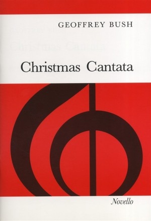 Geoffrey Bush: Christmas Cantata
