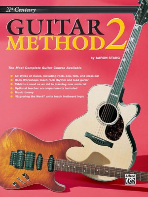 Aaron Stang: 21st Century Guitar Method 2