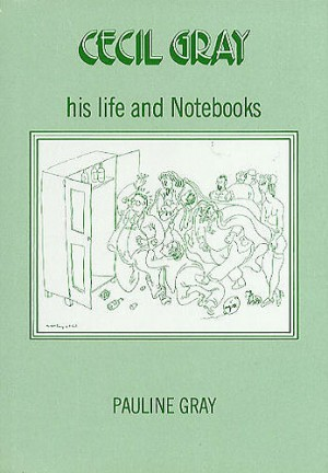 Cecil Gray: His Life And Notebooks
