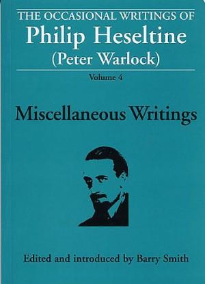 Philip Heseltine_Peter Warlock: Occasional Writings Of Philip Heseltine Volume 4