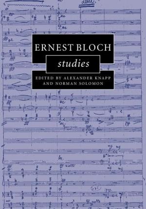 Ernest Bloch Studies
