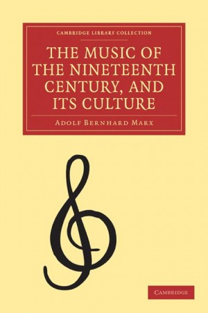 The Music of the Nineteenth Century and its Culture