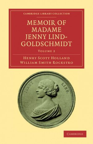 Memoir of Madame Jenny Lind-Goldschmidt Volume 2