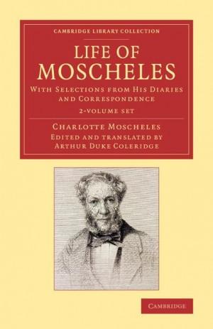 Life of Moscheles 2 Volume Set