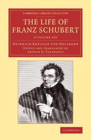 The Life of Franz Schubert 2 Volume Set