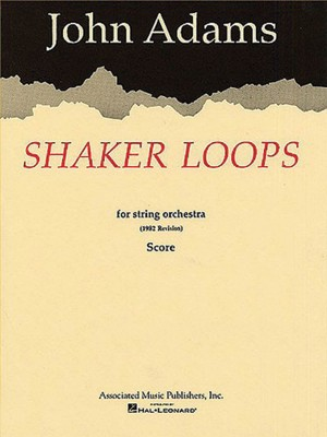 John Adams: Shaker Loops For String Orchestra (Score)