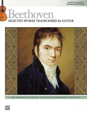 Ludwig van Beethoven: Beethoven: Selected Works Transcribed for Guitar