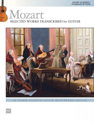 Wolfgang Amadeus Mozart: Mozart: Selected Works Transcribed for Guitar