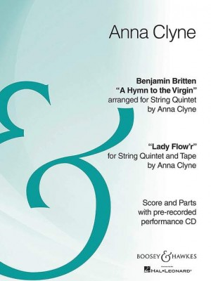 Hymn to the Virgin (Benjamin Britten) / Lady Flow'r (Anna Clyne)