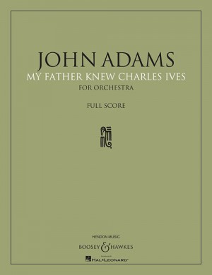 Adams, J: My Father Knew Charles Ives