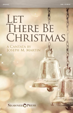 Joseph M. Martin: Let There Be Christmas
