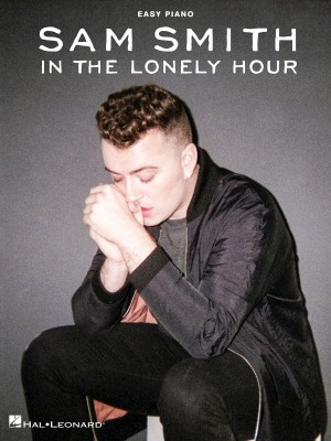 Sam Smith: In The Lonely Hour (Easy Piano)