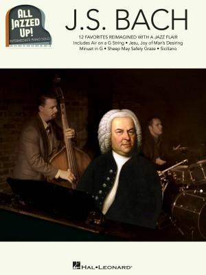 Johann Sebastian Bach: J.S. Bach – All Jazzed Up!