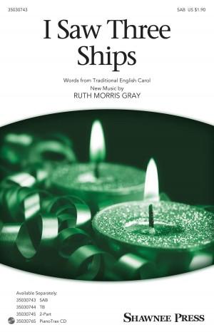 Ruth Morris Gray: I Saw Three Ships