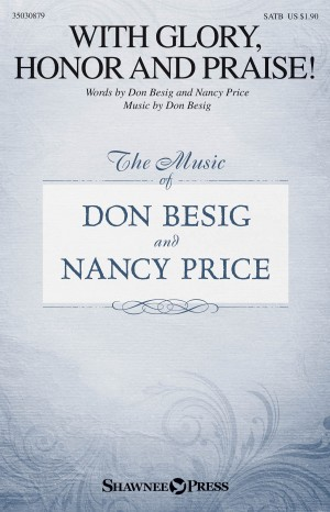 Don Besig_Nancy Price: With Glory, Honor and Praise!