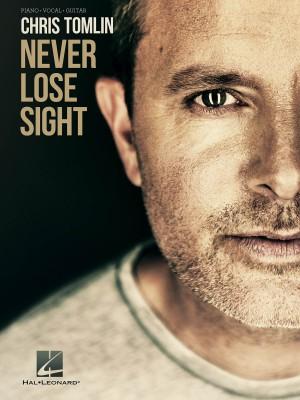 Chris Tomlin - Never Lose Sight