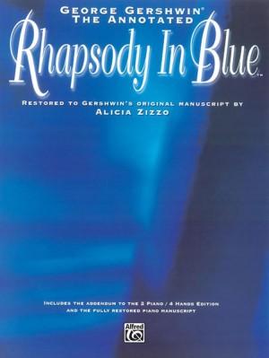 George Gershwin: George Gershwin: The Annotated Rhapsody in Blue
