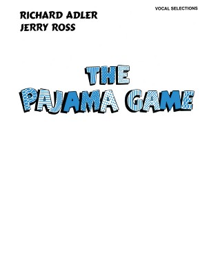 Richard Adler/Jerry Ross: The Pajama Game: Vocal Selections