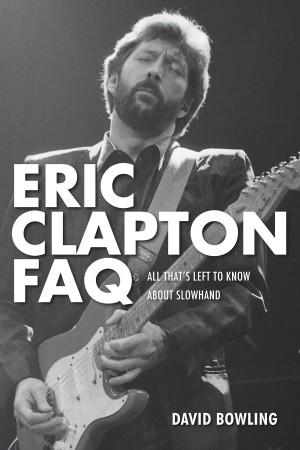 David Bowling: Eric Clapton FAQ