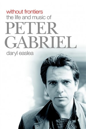 Without Frontiers The Life And Music Of Peter Gabriel