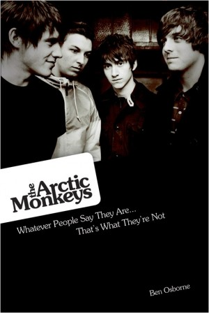 The Arctic Monkeys: What People Say They Are... That's What They're Not