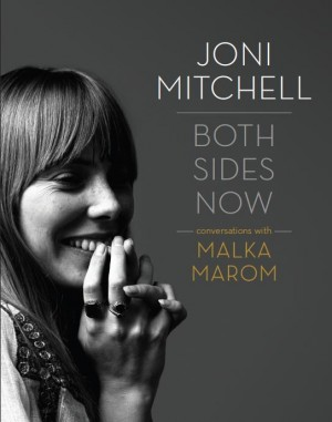 Malka Marom: Both Sides Now: Conversations with Joni Mitchell