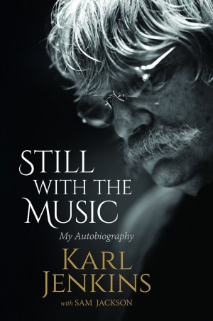 Karl Jenkins: Still with the Music