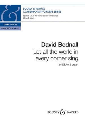 Bednall, D: Let all the world in every corner sing