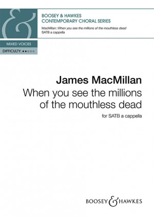 MacMillan, J: When you see the millions of the mouthless dead