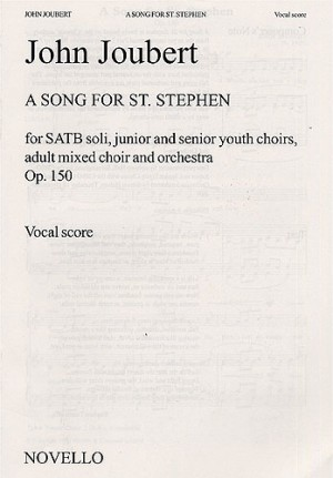 John Joubert: A Song For St. Stephen