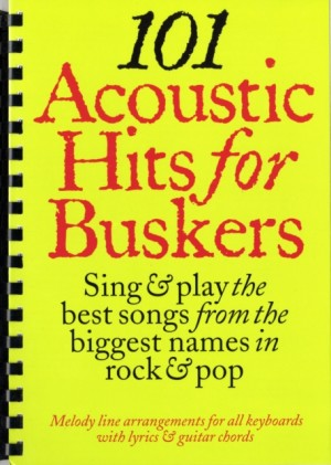 101 Acoustic Hits For Buskers | Presto Sheet Music