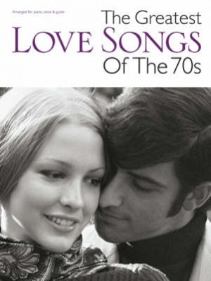 The Greatest Love Songs Of The 70s | Presto Sheet Music