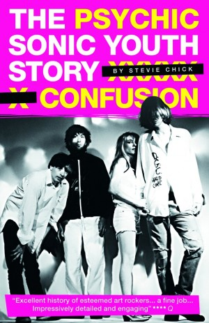 Psychic Confusion - The Sonic Youth Story (Paperback)