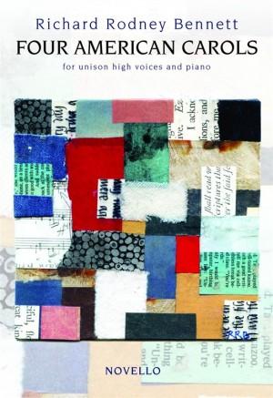 Richard Rodney Bennett: Four American Carols (Unison High Voices/Piano)