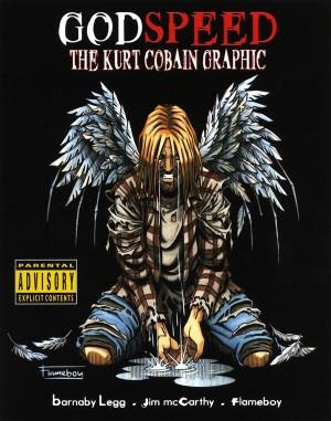 GodSpeed: The Kurt Cobain Graphic (Small Format Edition)