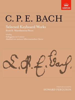 C P E Bach: Selected Keyboard Works, Book II: Miscellaneous Pieces
