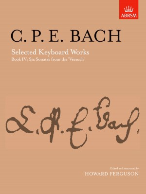 C P E Bach: Selected Keyboard Works, Book IV: Six Sonatas