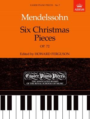 Mendelssohn: Six Christmas Pieces Op.72